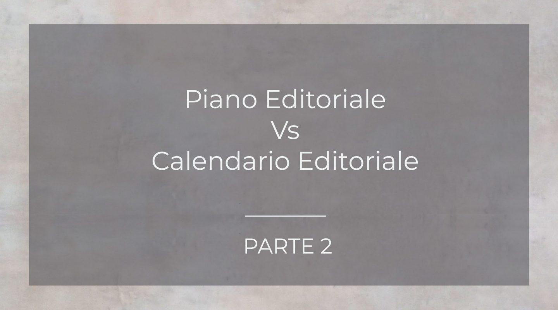 Piano Editoriale e Calendario editoriale-parte 2